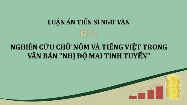 Luận án TS: Nghiên cứu chữ Nôm và Tiếng Việt trong văn bản