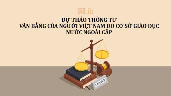 Dự thảo thông tư về văn bằng của người Việt Nam do cơ sở giáo dục nước ngoài cấp