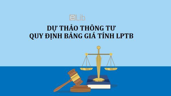 Dự thảo thông tư quy định bảng giá tính LPTB đối với các tài sản khác không phải là nhà đất