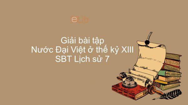 Giải bài tập SBT Lịch Sử 7 Bài 13: Nước Đại Việt ở thế kỷ XIII