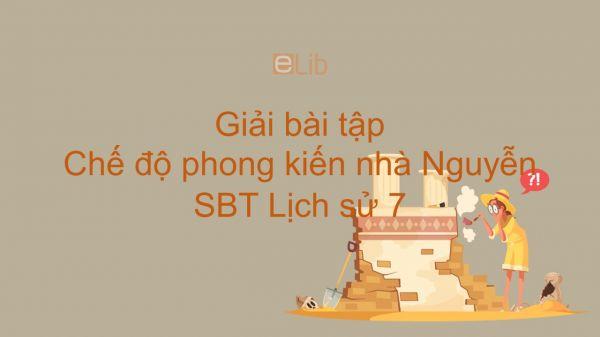Giải bài tập SBT Lịch Sử 7 Bài 27: Chế độ phong kiến nhà Nguyễn
