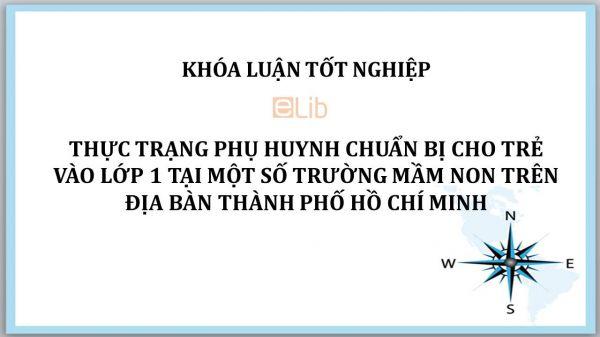 Luận văn: Thực trạng phụ huynh chuẩn bị cho trẻ vào lớp 1 tại một số trường mầm non trên địa bàn thành phố Hồ Chí Minh