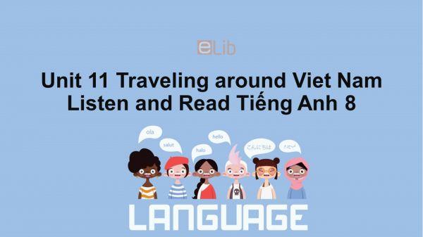 Unit 11 lớp 8: Traveling around Viet Nam-Listen and Read