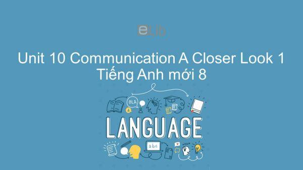 Unit 10 lớp 8: Communication - A Closer Look 2