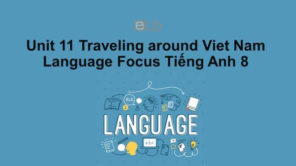Unit 11 lớp 8: Traveling around Viet Nam-Language Focus