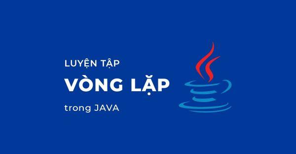 Các loại vòng lặp trong Java