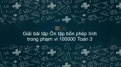 Giải bài tập SGK Toán 3 Bài: Ôn tập bốn phép tính trong phạm vi 100000