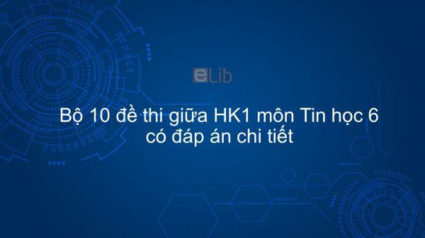 10 đề thi giữa HK1 môn Tin học 6 năm 2019 có đáp án