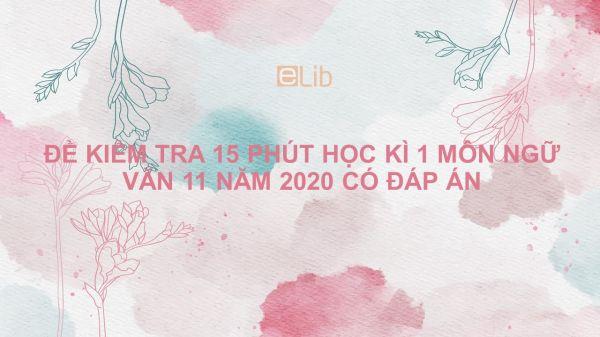 10 đề kiểm tra 15 phút HK1 môn Ngữ văn 11 năm 2020 có đáp án