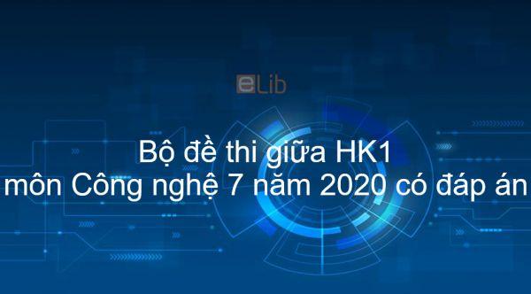 10 đề thi giữa Học kì 1 môn Công nghệ 7 năm 2020 có đáp án