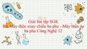 Giải bài tập SGK Công nghệ 12 Bài 25: Máy điện xoay chiều ba pha - Máy biến áp ba pha
