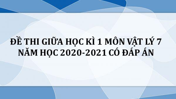 10 đề thi giữa HK1 môn Vật Lý 7 năm 2020-2021 có đáp án