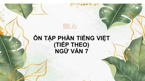 Ôn tập phần tiếng Việt (tiếp theo) Ngữ văn 7