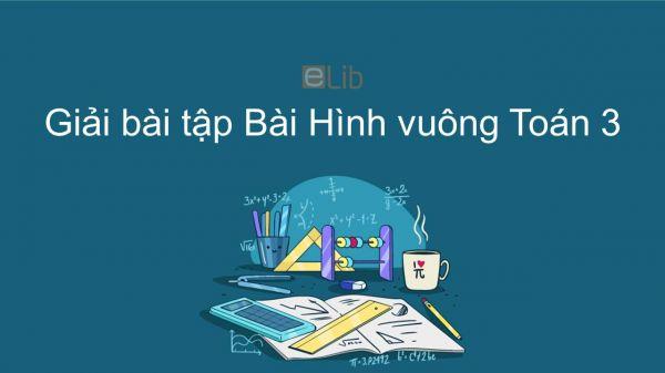 Giải bài tập VBT Toán 3 Bài 83: Hình vuông
