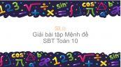 Giải bài tập SBT Toán 10 Bài 1: Mệnh đề
