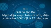 Giải bài tập SGK Vật lý 12 nâng cao Bài 27: Mạch điện xoay chiều chỉ có tụ điện, cuộn cảm