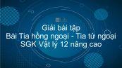 Giải bài tập SGK Vật lý 12 nâng cao Bài 40: Tia hồng ngoại - Tia tử ngoại