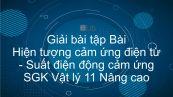 Giải bài tập SGK Vật lý 11 Nâng cao Bài 38: Hiện tượng cảm ứng điện từ. Suất điện động cảm ứng