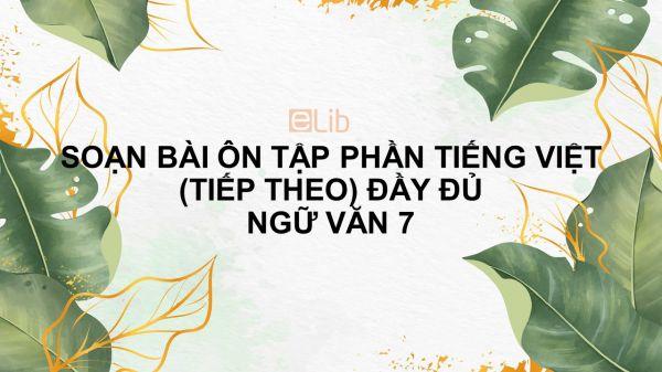 Soạn bài Ôn tập phần tiếng Việt (tiếp theo) Ngữ văn 7 đầy đủ