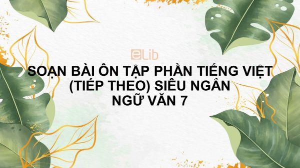 Soạn bài Ôn tập phần tiếng Việt (tiếp theo) Ngữ văn 7 siêu ngắn