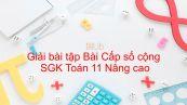 Giải bài tập SGK Toán 11 Nâng cao Bài 3: Cấp số cộng