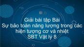 Giải bài tập SBT Vật Lí 8 Bài 27: Sự bảo toàn năng lượng trông các hiện tượng cơ và nhiệt