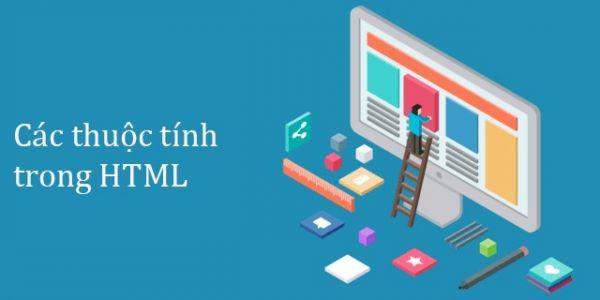 Các thuộc tính  trong HTML