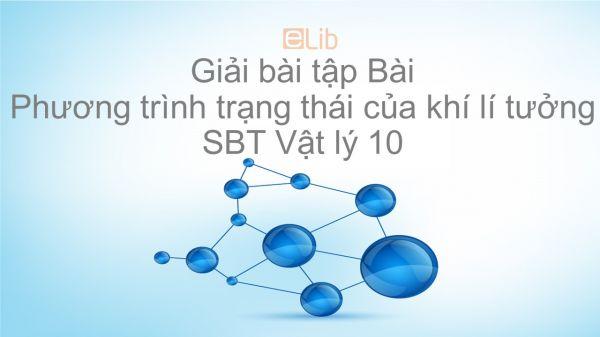 Giải bài tập SBT Vật Lí 10 Bài 31: Phương trình trạng thái của khí lí tưởng