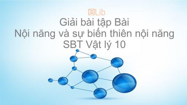 Giải bài tập SBT Vật Lí 10 Bài 32: Nội năng và sự biến thiên nội năng