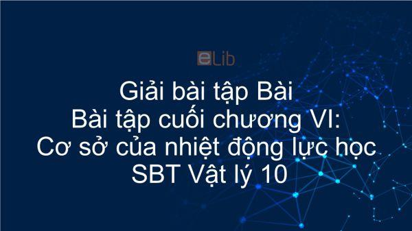 Giải bài tập SBT Vật Lí 10 Bài tập cuối chương VI: Cơ sở của nhiệt động lực học