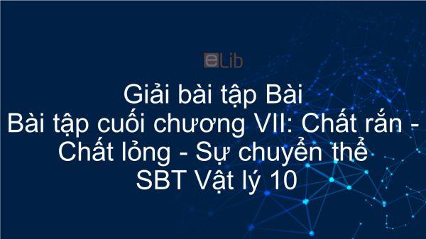 Giải bài tập SBT Vật Lí 10 Bài tập cuối chương VII: Chất rắn-chất lỏng. Sự chuyển thể