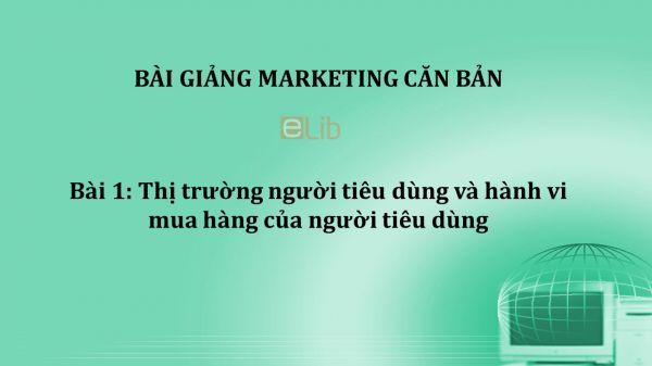 Bài 1: Thị trường người tiêu dùng và hành vi mua hàng của người tiêu dùng