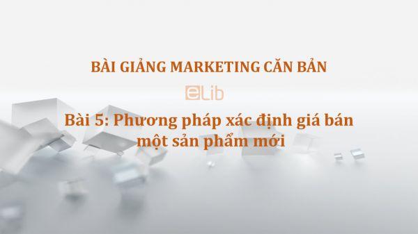 Bài 5: Phương pháp xác định giá bán một sản phẩm mới