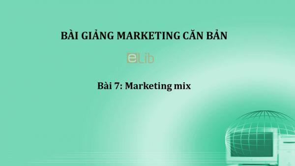 Bài 7: Marketing mix
