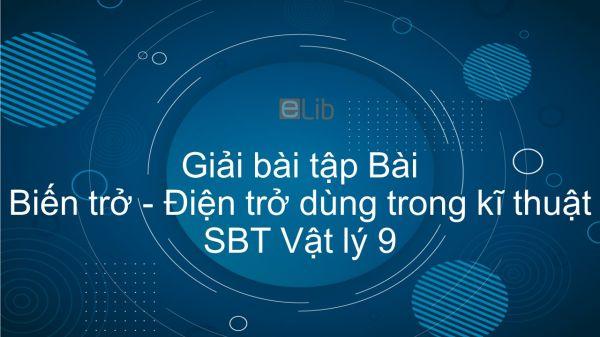 Giải bài tập SBT Vật Lí 9 Bài 10: Biến trở - Điện trở dùng trong kĩ thuật