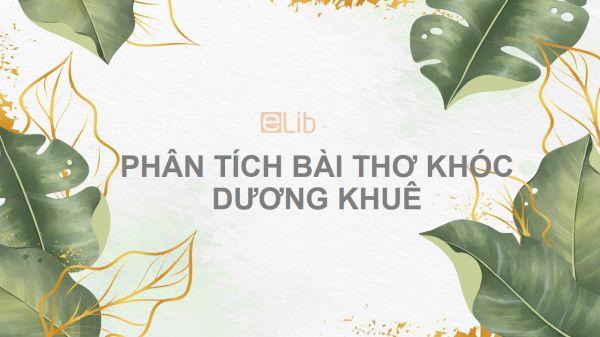 Phân tích bài thơ Khóc Dương Khuê của Nguyễn Khuyến