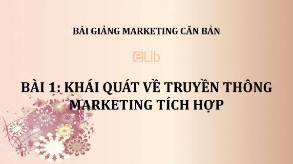 Bài 1: Khái quát về truyền thông Marketing tích hợp