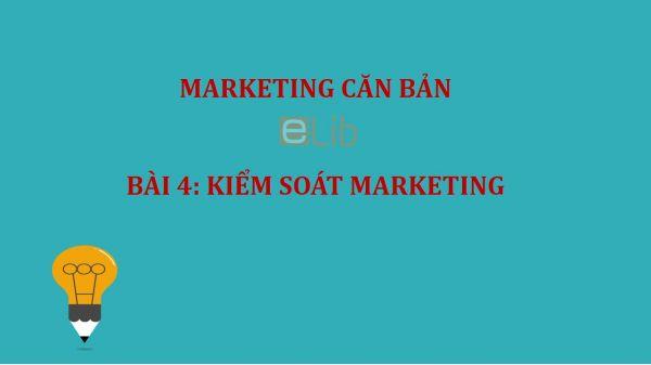 Bài 4: Kiểm soát Marketing