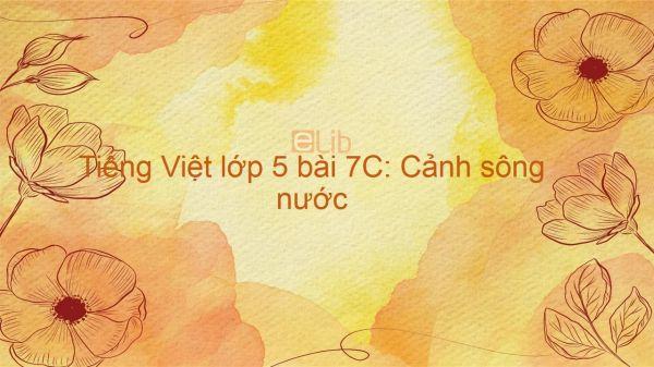 Tiếng Việt lớp 5 bài 7C: Cảnh sông nước