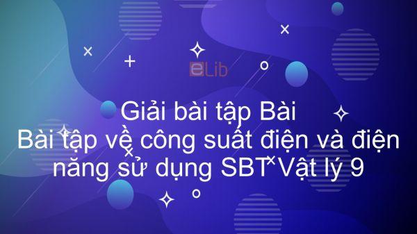 Giải bài tập SBT Vật Lí 9 Bài 14: Bài tập về công suất điện và điện năng sử dụng