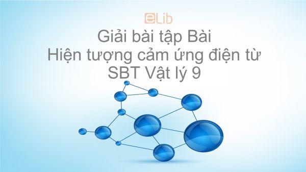 Giải bài tập SBT Vật Lí 9 Bài 31: Hiện tượng cảm ứng điện từ