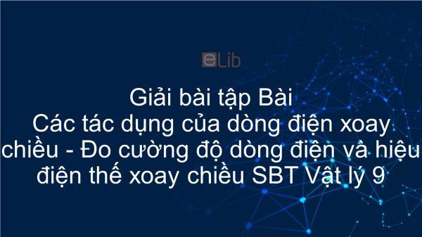 Giải bài tập SBT Vật Lí 9 Bài 35: Các tác dụng của dòng điện xoay chiều - Đo cường độ dòng điện và hiệu điện thế xoay chiều
