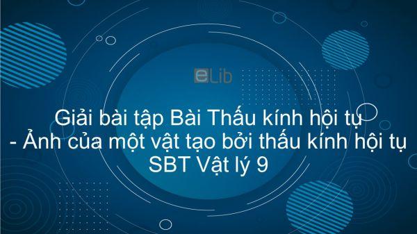 Giải bài tập SBT Vật Lí 9 Bài 42 - 43: Thấu kính hội tụ. Ảnh của một vật tạo bởi thấu kính hội tụ