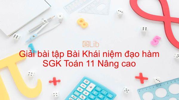 Giải bài tập SGK Toán 11 Nâng cao Bài 1: Khái niệm đạo hàm