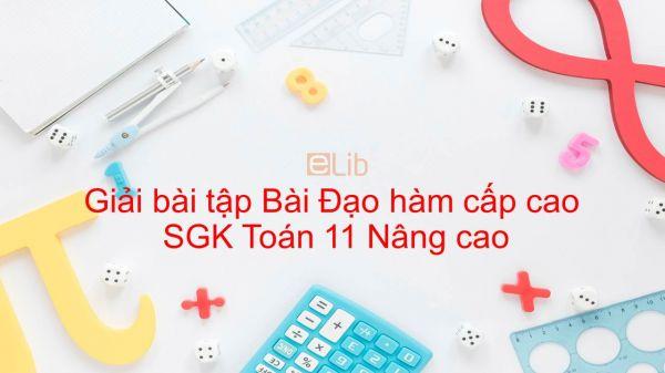 Giải bài tập SGK Toán 11 Nâng cao Bài 5: Đạo hàm cấp cao