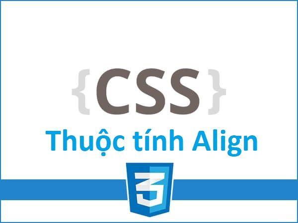 Thuộc tính Align trong CSS