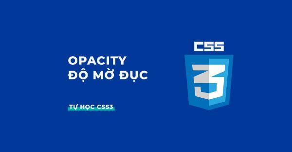 Thuộc tính opacity trong CSS