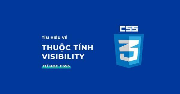 Thuộc tính visibility trong CSS