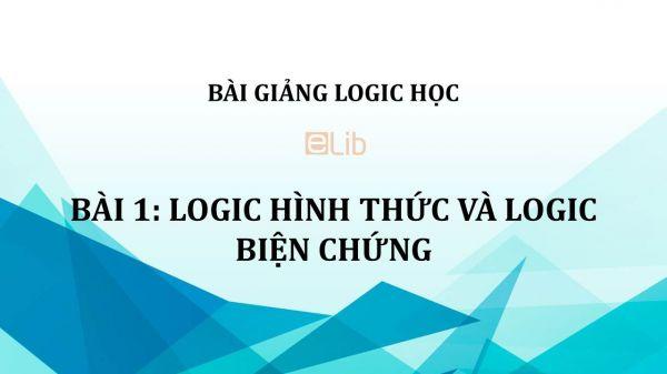 Bài 1: Logic hình thức và logic biện chứng