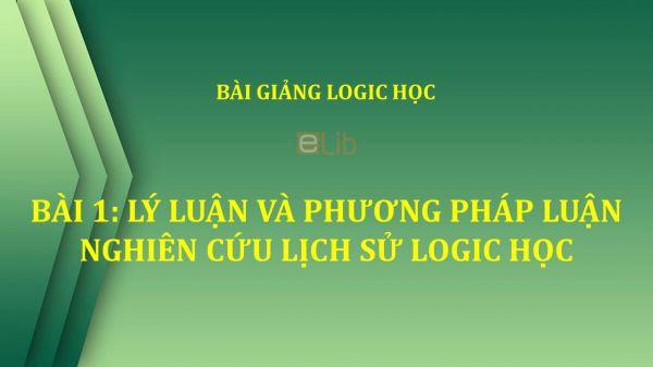 Bài 1: Lý luận và phương pháp luận nghiên cứu lịch sử logic học